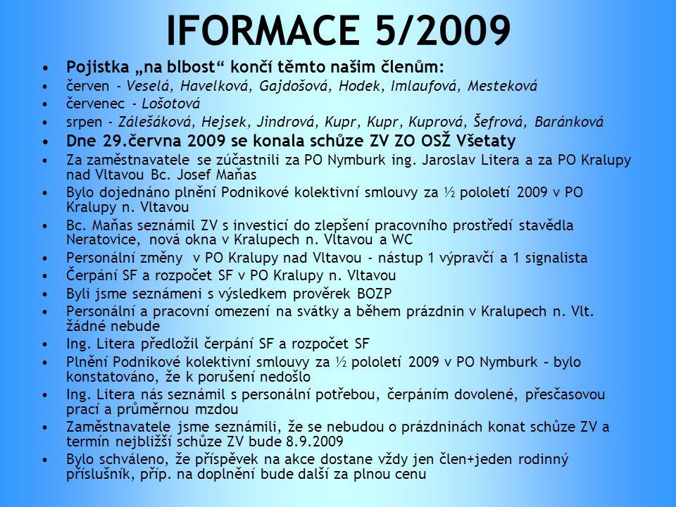 """IFORMACE 5/2009 Pojistka """"na blbost končí těmto našim členům:"""