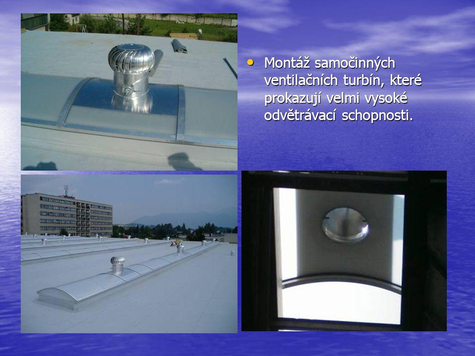 Montáž samočinných ventilačních turbín, které prokazují velmi vysoké odvětrávací schopnosti.