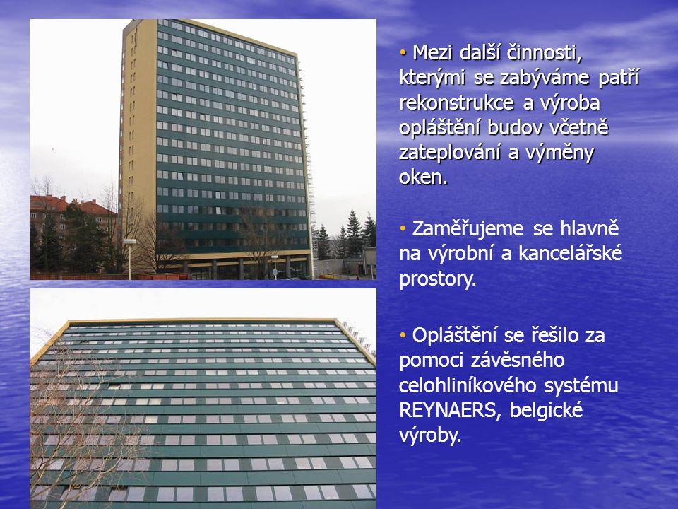 Mezi další činnosti, kterými se zabýváme patří rekonstrukce a výroba opláštění budov včetně zateplování a výměny oken.