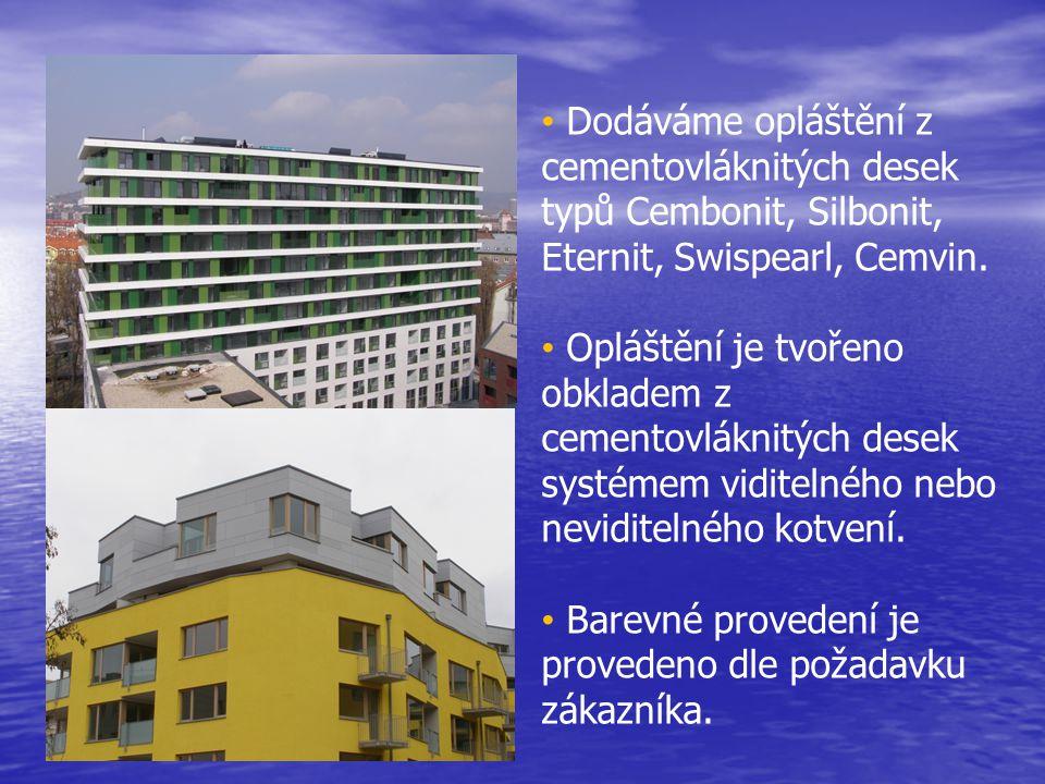 Dodáváme opláštění z cementovláknitých desek typů Cembonit, Silbonit, Eternit, Swispearl, Cemvin.