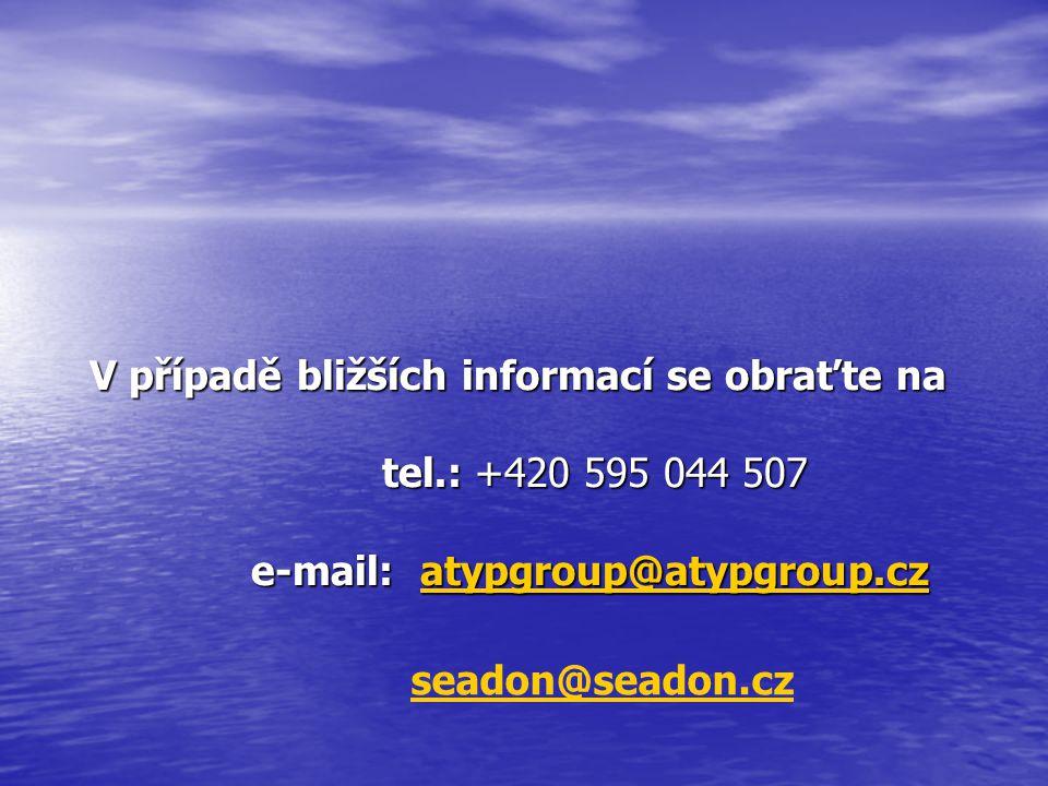 V případě bližších informací se obraťte na. tel. : +420 595 044 507
