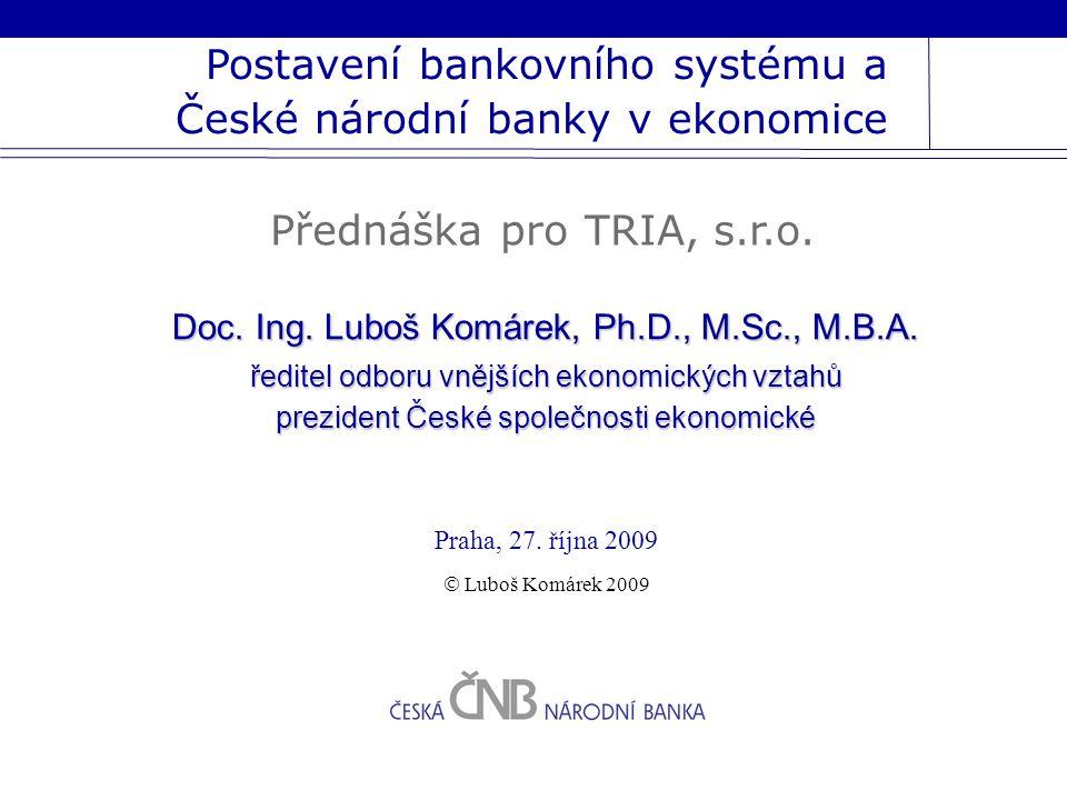 Postavení bankovního systému a České národní banky v ekonomice