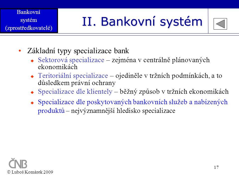 II. Bankovní systém Základní typy specializace bank