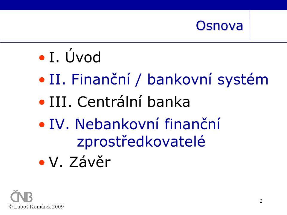 II. Finanční / bankovní systém III. Centrální banka