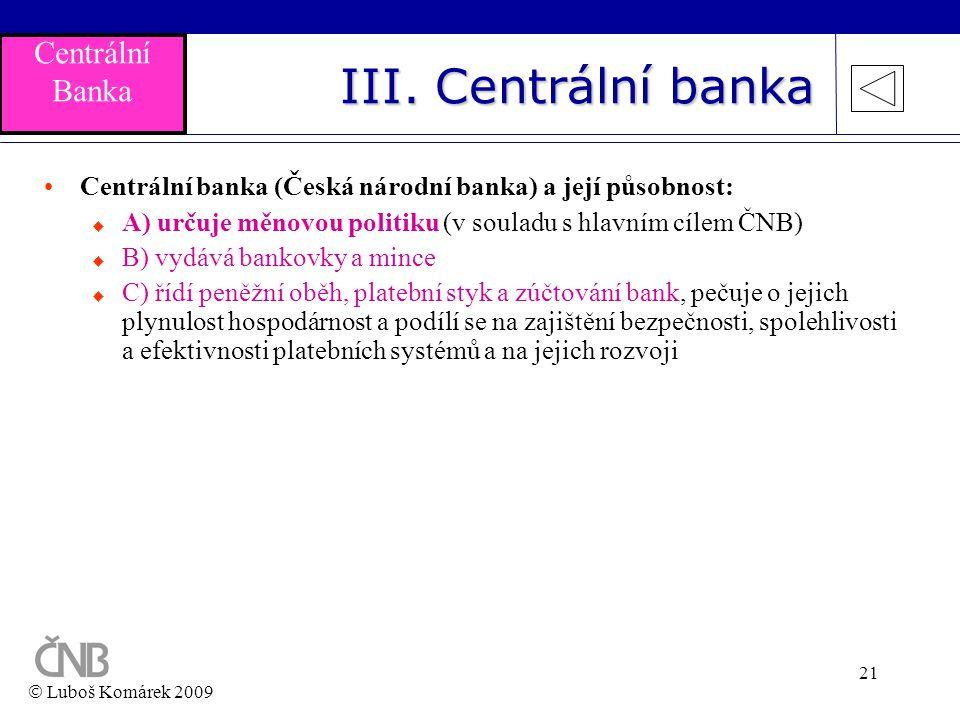 III. Centrální banka Centrální Banka