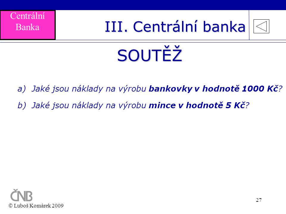 SOUTĚŽ III. Centrální banka Centrální Banka