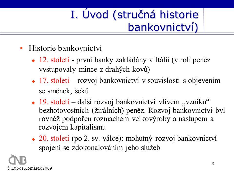 I. Úvod (stručná historie bankovnictví)