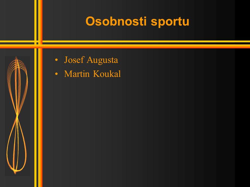 Osobnosti sportu Josef Augusta Martin Koukal