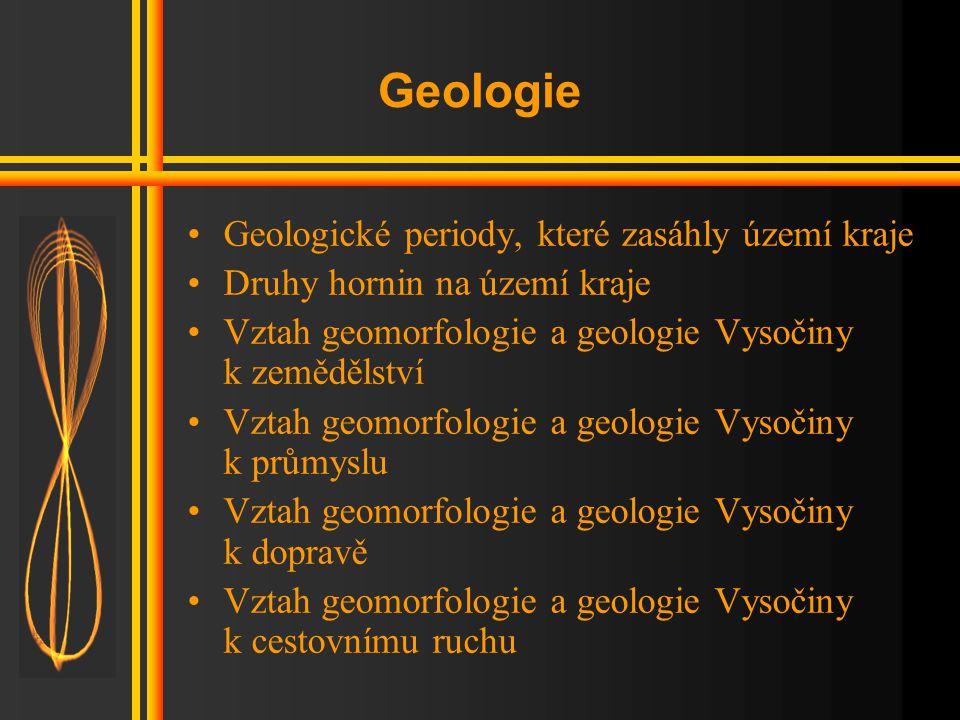 Geologie Geologické periody, které zasáhly území kraje