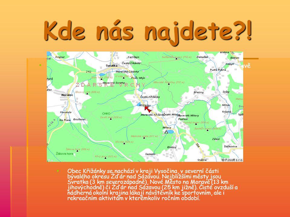 Křižánky leží 13 km jihovýchodně od Nového mšsta na Moravě