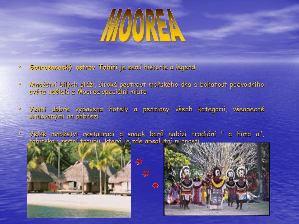 MOOREA Sourozenecký ostrov Tahiti je zemí historie a legend