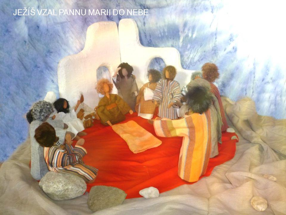 JEŽÍŠ VZAL PANNU MARII DO NEBE