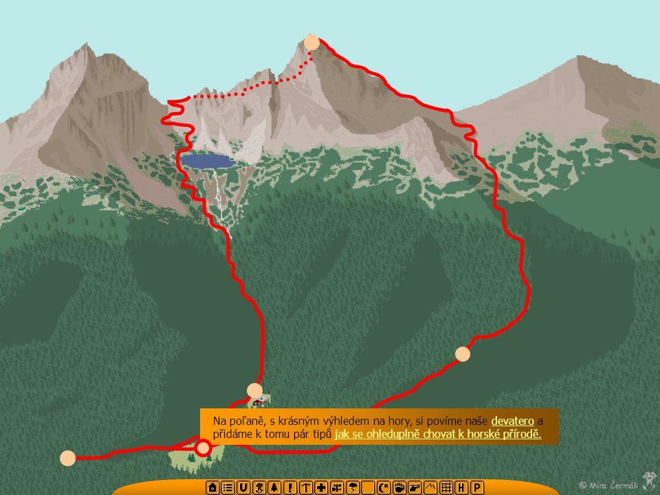 Na poľaně, s krásným výhledem na hory, si povíme naše devatero a přidáme k tomu pár tipů jak se ohleduplně chovat k horské přírodě.