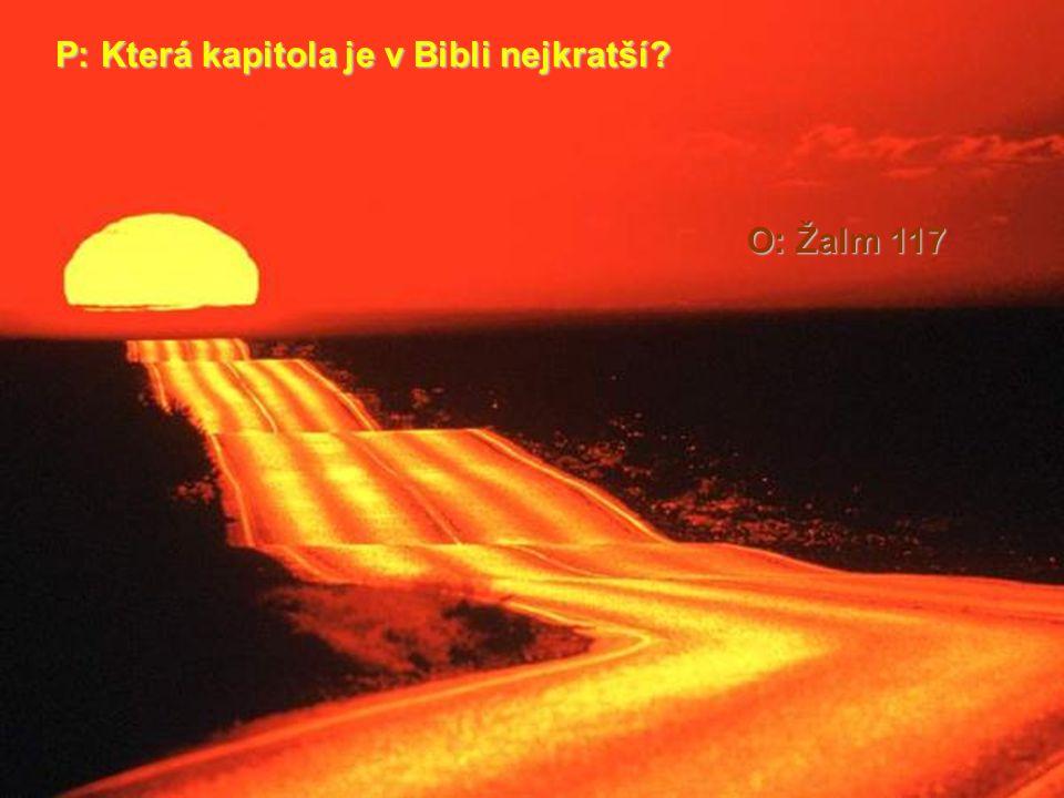 P: Která kapitola je v Bibli nejkratší