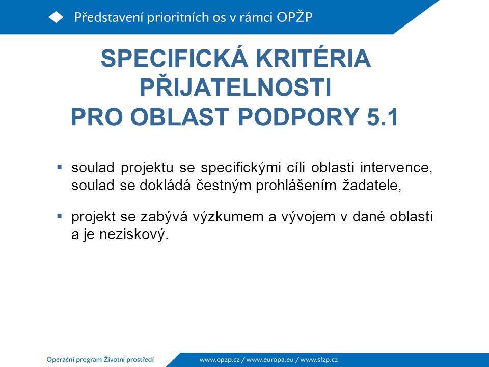 SPECIFICKÁ KRITÉRIA PŘIJATELNOSTI PRO OBLAST PODPORY 5.1
