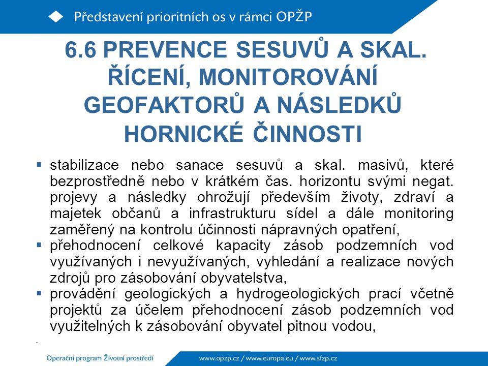 6.6 PREVENCE SESUVŮ A SKAL. ŘÍCENÍ, MONITOROVÁNÍ GEOFAKTORŮ A NÁSLEDKŮ HORNICKÉ ČINNOSTI