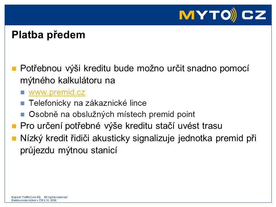 Platba předem Potřebnou výši kreditu bude možno určit snadno pomocí mýtného kalkulátoru na. www.premid.cz.