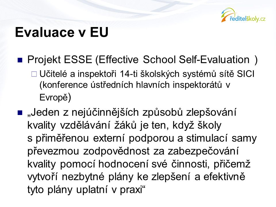 Evaluace v EU Projekt ESSE (Effective School Self-Evaluation )