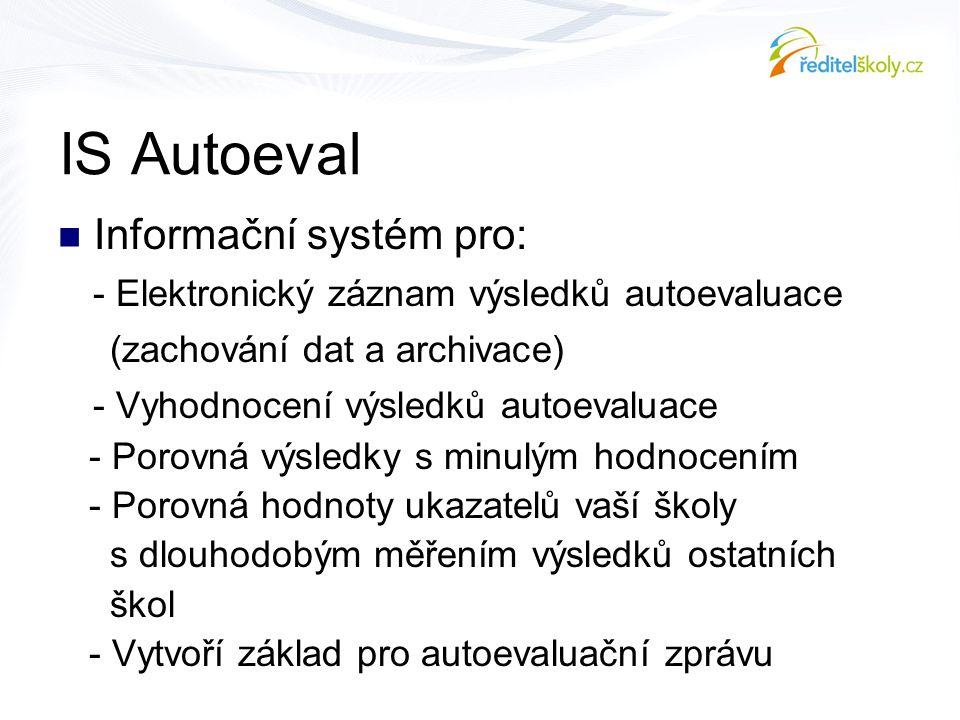 IS Autoeval Informační systém pro: