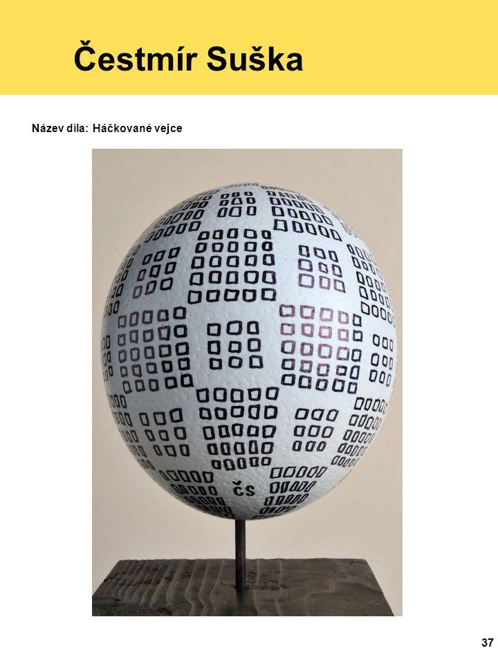 Čestmír Suška Název díla: Háčkované vejce