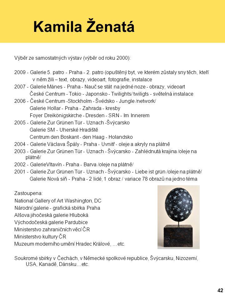 Kamila Ženatá Výběr ze samostatných výstav (výběr od roku 2000):