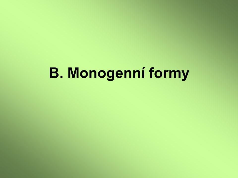 B. Monogenní formy