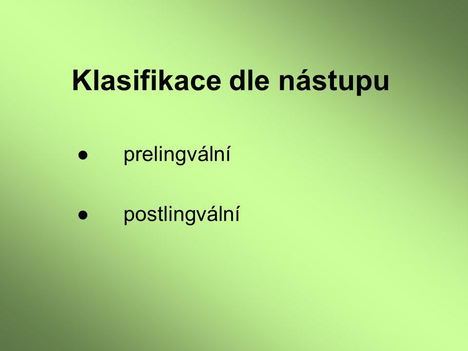 Klasifikace dle nástupu