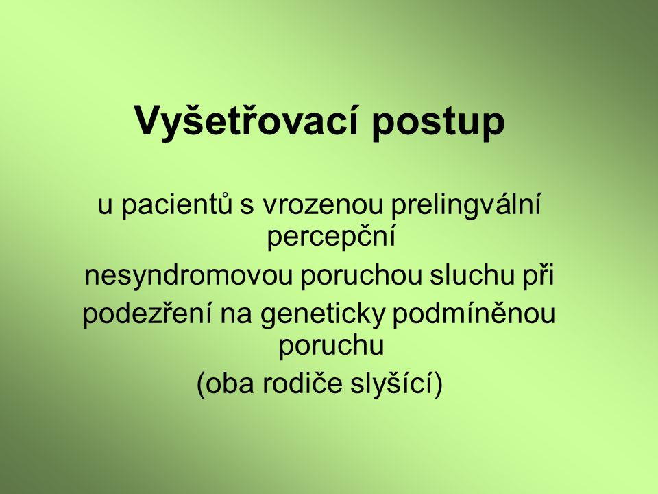 Vyšetřovací postup u pacientů s vrozenou prelingvální percepční