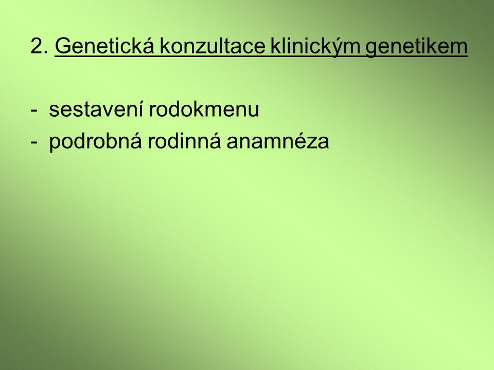 2. Genetická konzultace klinickým genetikem