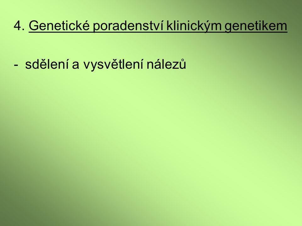 4. Genetické poradenství klinickým genetikem