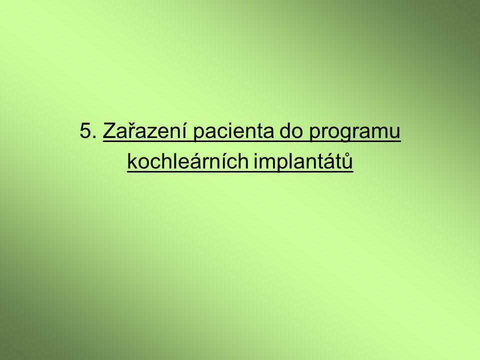 5. Zařazení pacienta do programu kochleárních implantátů