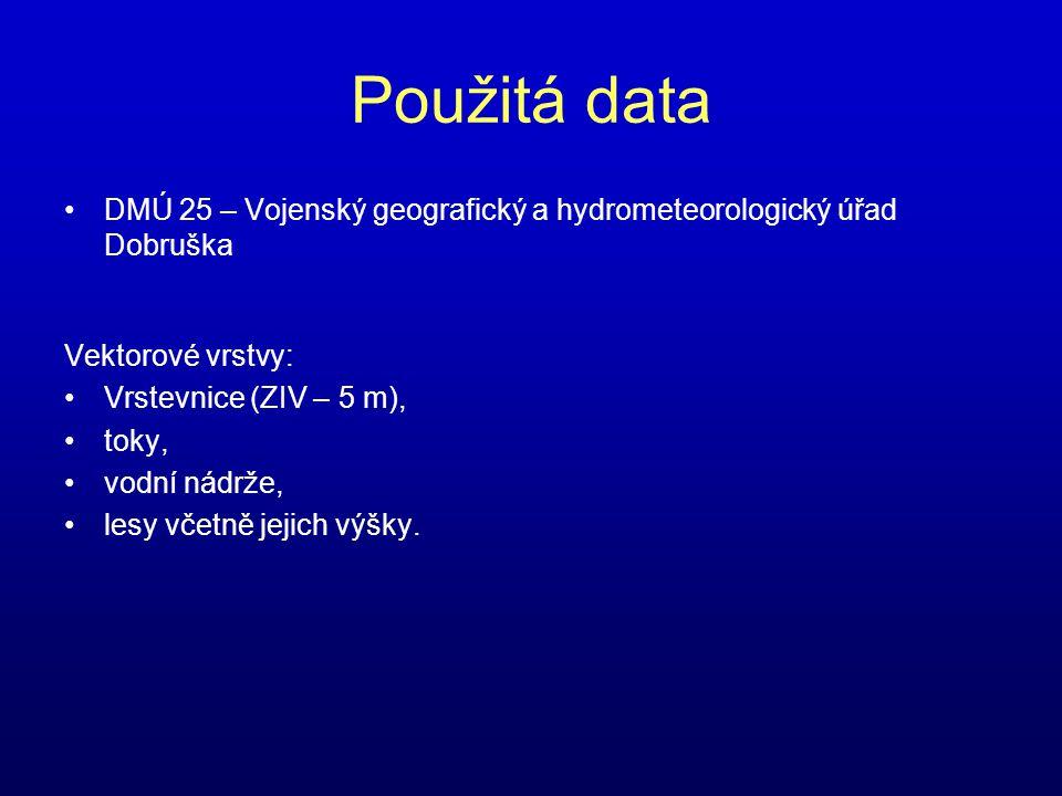 Použitá data DMÚ 25 – Vojenský geografický a hydrometeorologický úřad Dobruška. Vektorové vrstvy: Vrstevnice (ZIV – 5 m),