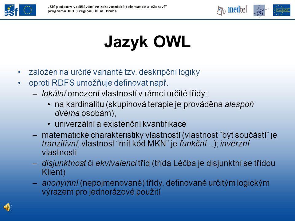 Jazyk OWL založen na určité variantě tzv. deskripční logiky