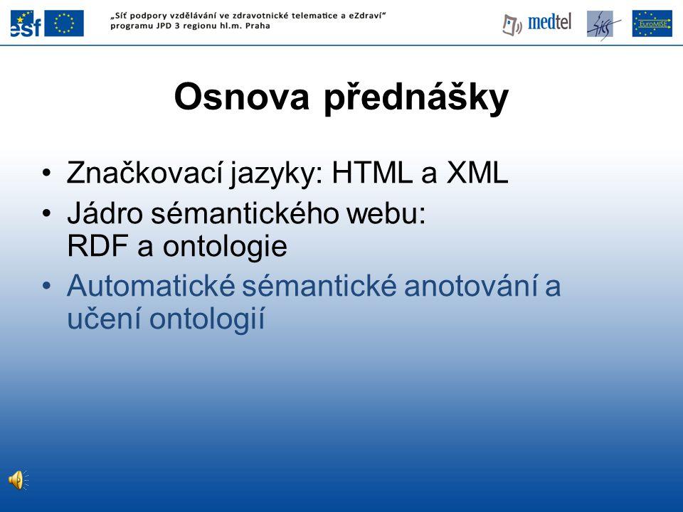 Osnova přednášky Značkovací jazyky: HTML a XML