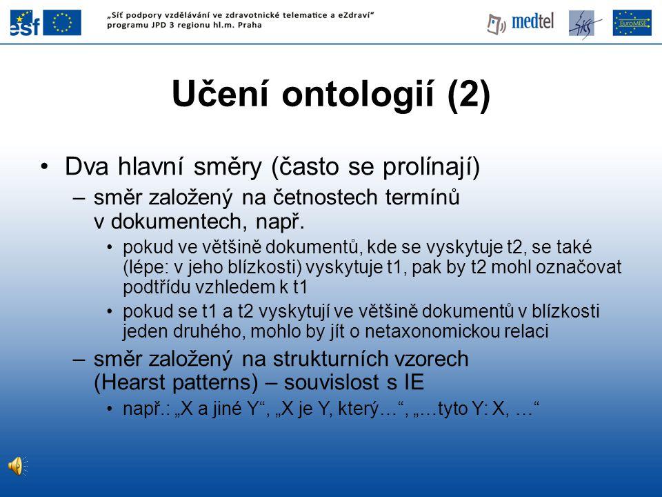 Učení ontologií (2) Dva hlavní směry (často se prolínají)