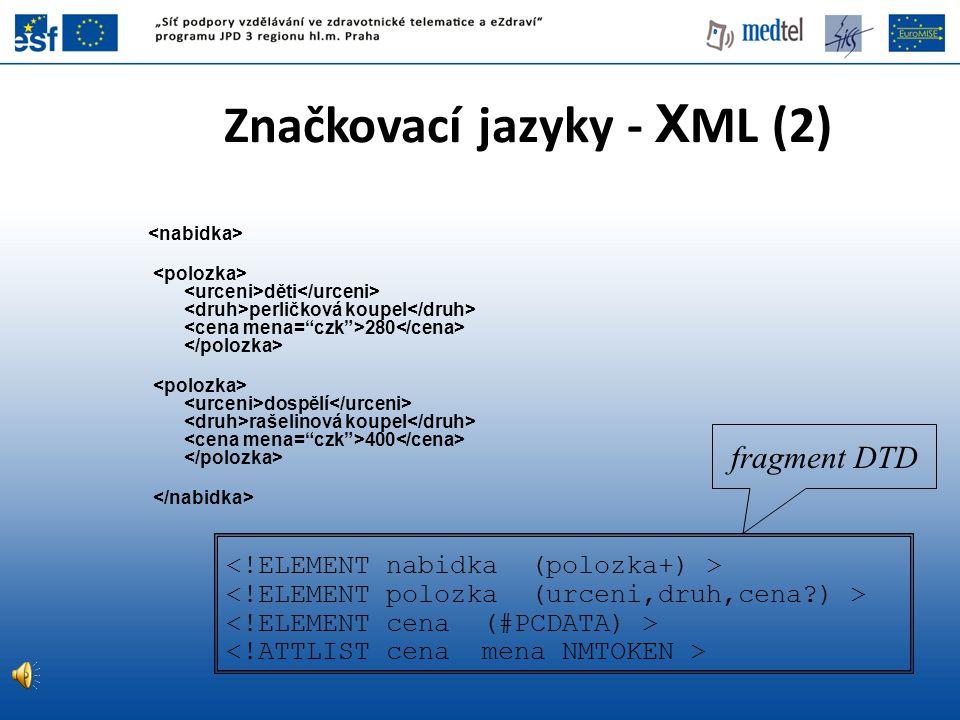 Značkovací jazyky - XML (2)