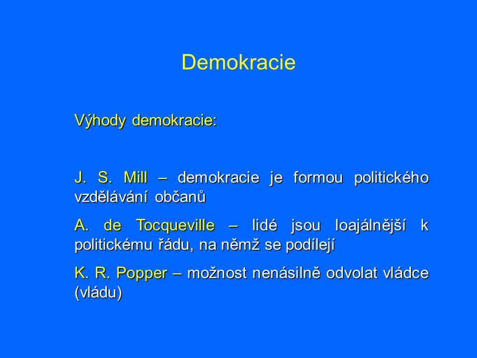 Demokracie Výhody demokracie: