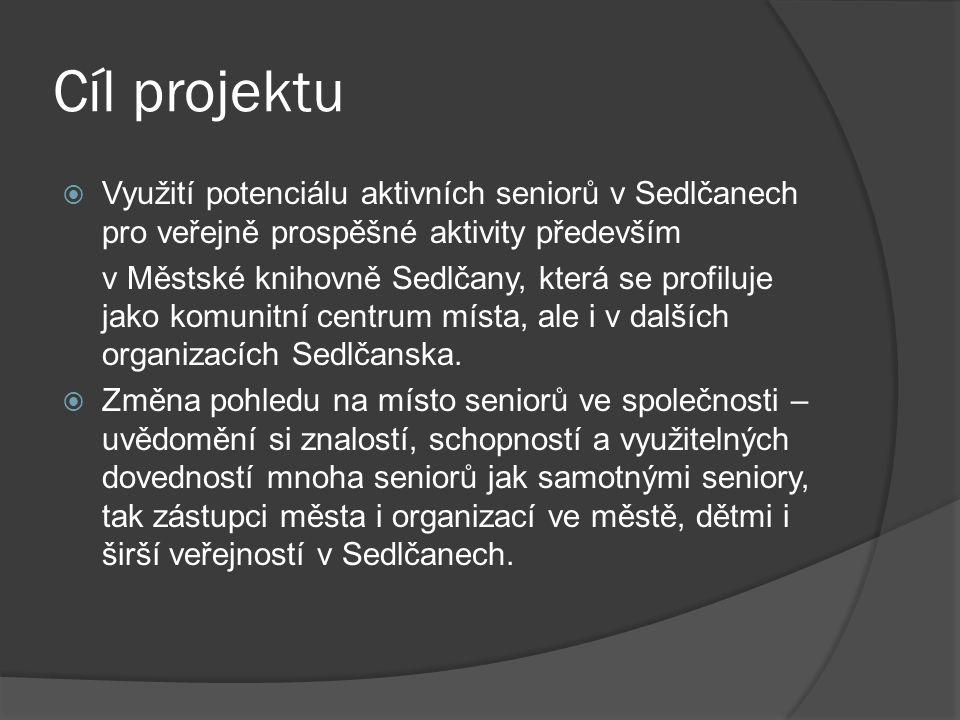 Cíl projektu Využití potenciálu aktivních seniorů v Sedlčanech pro veřejně prospěšné aktivity především.