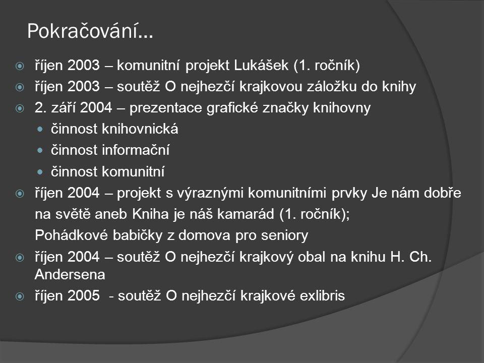 Pokračování… říjen 2003 – komunitní projekt Lukášek (1. ročník)