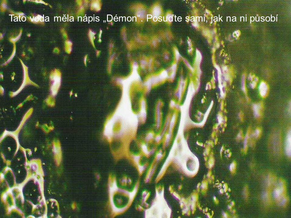 """Tato voda měla nápis """"Démon . Posuďte sami, jak na ni působí"""