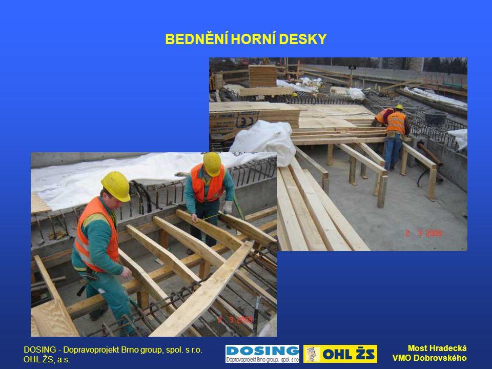 BEDNĚNÍ HORNÍ DESKY DOSING - Dopravoprojekt Brno group, spol. s r.o. OHL ŽS, a.s.