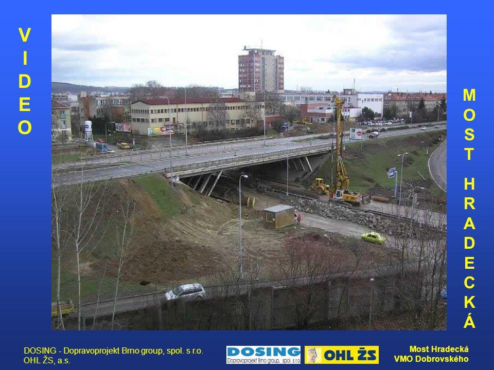 VIDEO MOST HRADECKÁ DOSING - Dopravoprojekt Brno group, spol. s r.o. OHL ŽS, a.s.