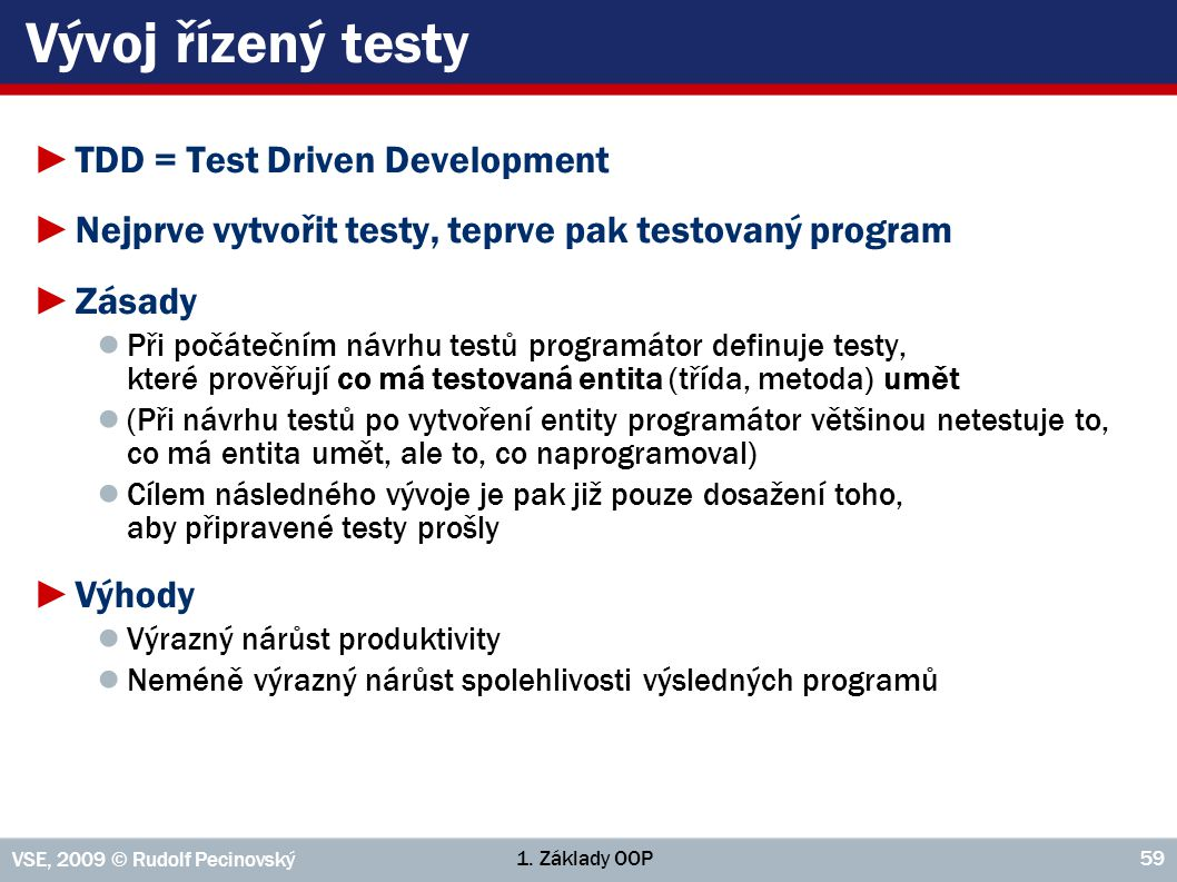 Vývoj řízený testy TDD = Test Driven Development