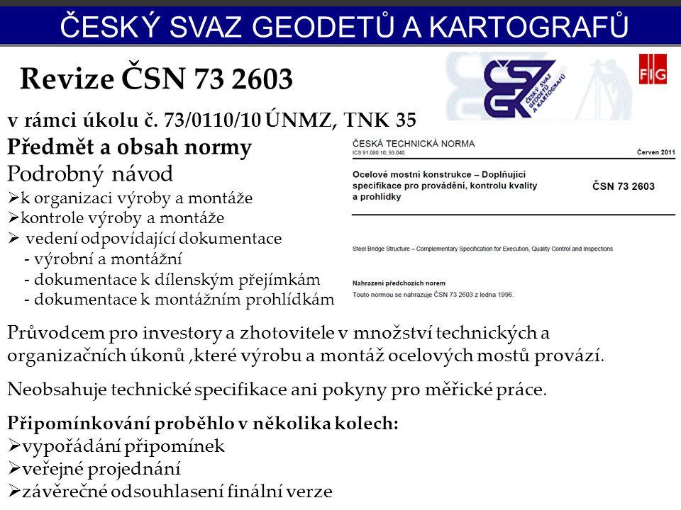 Revize ČSN 73 2603 ČESK Ý SVAZ GEODETŮ A KARTOGRAFŮ