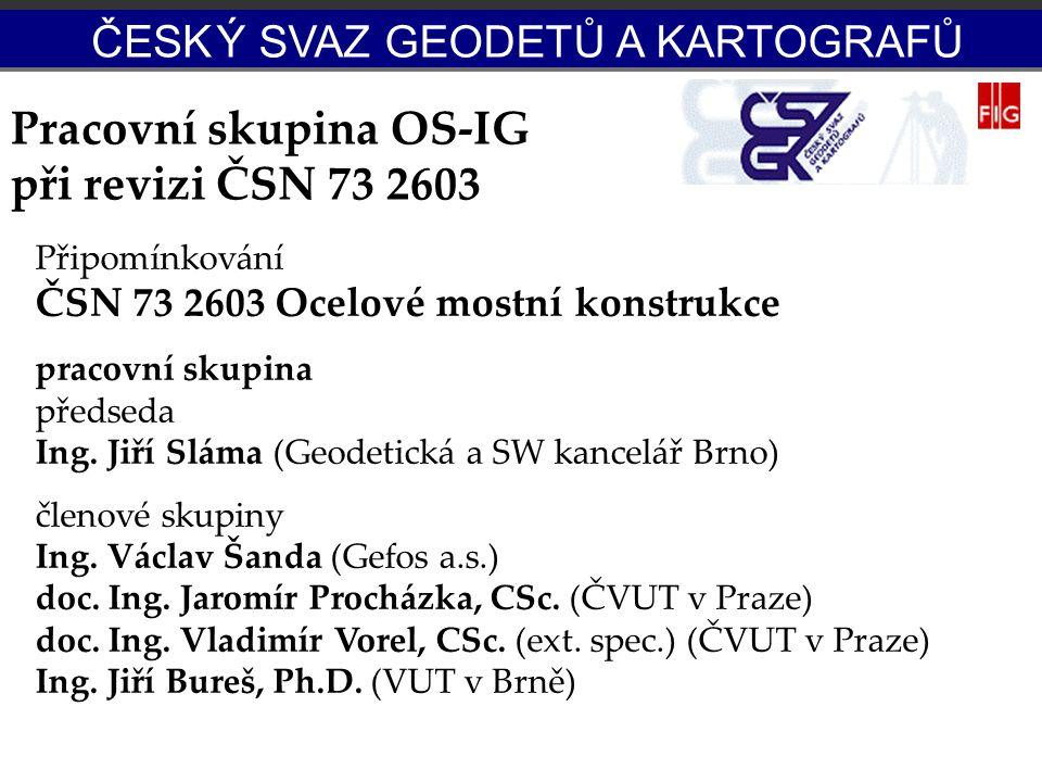 Pracovní skupina OS-IG při revizi ČSN 73 2603