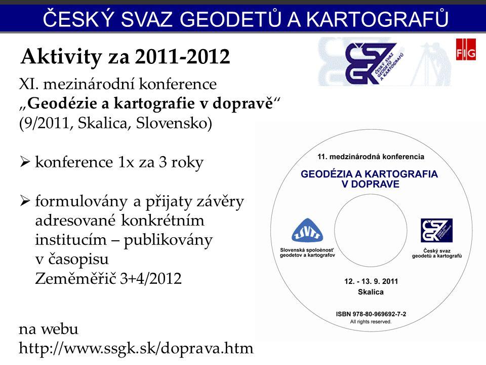 Aktivity za 2011-2012 ČESK Ý SVAZ GEODETŮ A KARTOGRAFŮ