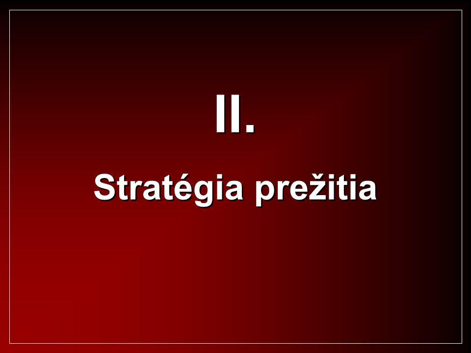 II. Stratégia prežitia