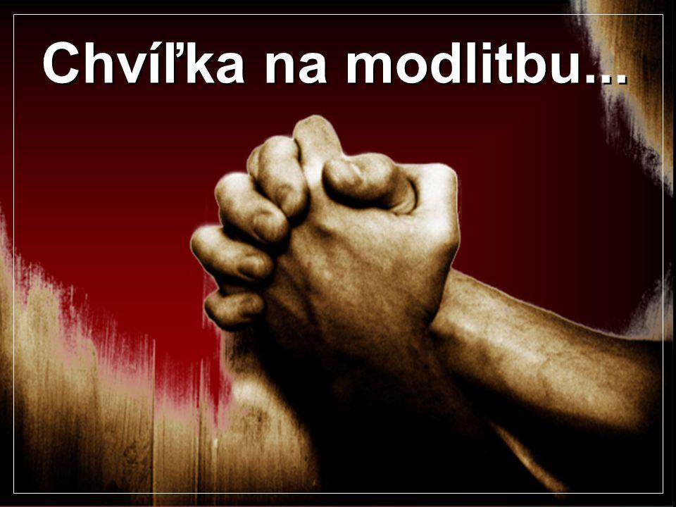 Chvíľka na modlitbu...