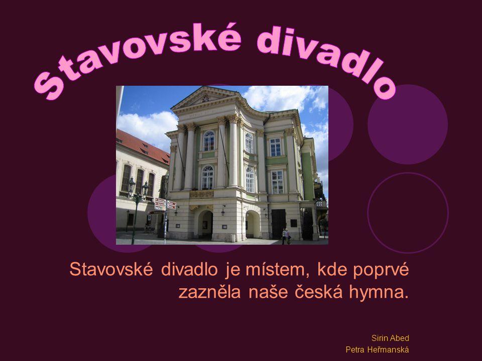 Stavovské divadlo Stavovské divadlo je místem, kde poprvé zazněla naše česká hymna.