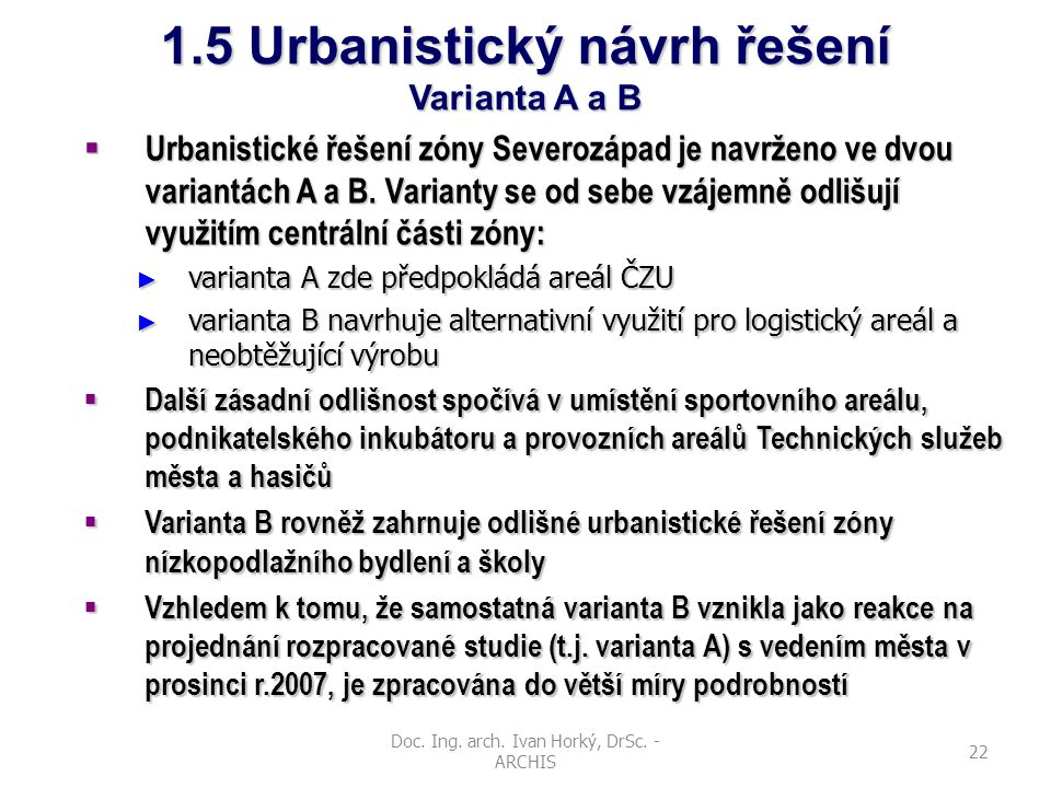 1.5 Urbanistický návrh řešení Varianta A a B